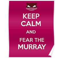 Fear the Murray Poster
