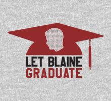 Let Blaine Graduate by bleerios