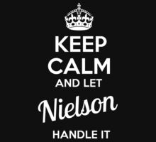 NIELSON KEEP CLAM AND LET  HANDLE IT - T Shirt, Hoodie, Hoodies, Year, Birthday  by novalac3