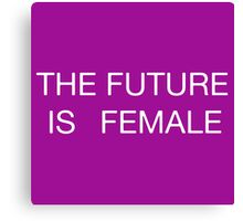 THE FUTURE IS FEMALE WHITE LETTERS Canvas Print