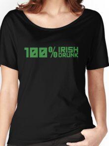 100% Irish 100% Drunk Women's Relaxed Fit T-Shirt