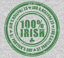 St Patricks Day 100% Irish Stamp by CarbonClothing