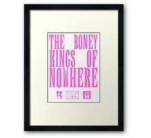 The Boney Kings of Nowhere -Pink Framed Print