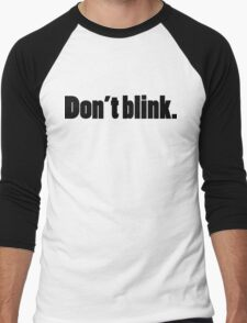 DON'T BLINK - DR WHO. Men's Baseball ¾ T-Shirt