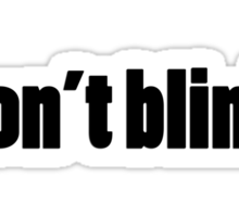 DON'T BLINK - DR WHO. Sticker