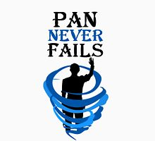 Pan Never Fails! Unisex T-Shirt