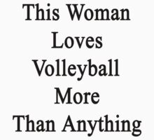 This Woman Loves Volleyball More Than Anything  by supernova23