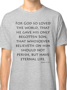 John 3:16 - American Standard (Bible Verses) Classic T-Shirt