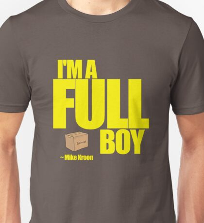 I'M A FULL BOY! Unisex T-Shirt
