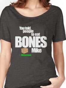 Don't Eat Bones Women's Relaxed Fit T-Shirt