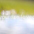 you are loved by Elizabeth Halt