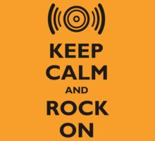 Keep Calm and Rock On by snailkeeper
