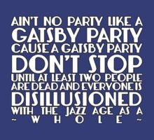Ain't No Party Like A Gatsby Party by driftingdoll