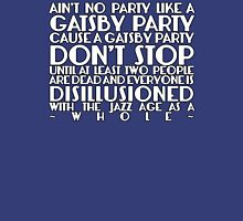 Ain't No Party Like A Gatsby Party T-Shirt