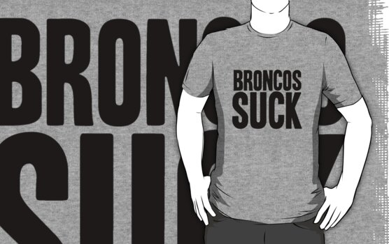 Oakland Raiders - Broncos suck - Black by MOHAWK99