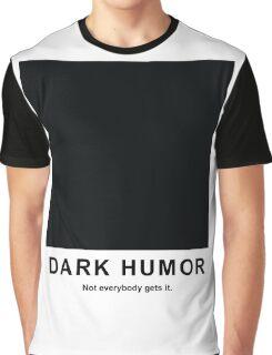 Dark Humor Graphic T-Shirt