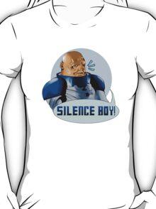 SILENCE BOY!! T-Shirt