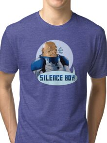 SILENCE BOY!! Tri-blend T-Shirt