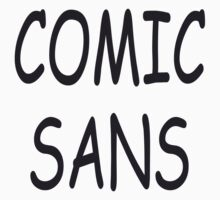 Comic sans by stuwdamdorp
