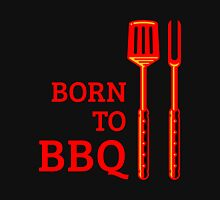 Born To BBQ Unisex T-Shirt