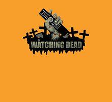 Watching dead Unisex T-Shirt