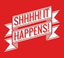 Shhhh! It happens! T-Shirt