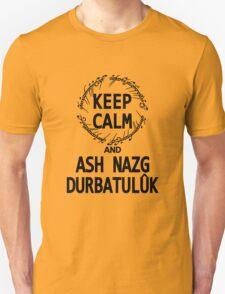 KEEP CALM AND ASH NAZG DURBATULUK T-Shirt