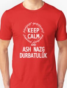 KEEP CALM AND ASH NAZG DURBATULUK - dark ver. T-Shirt