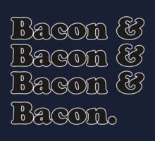 Bacon & Bacon & Bacon & Bacon Kids Tee