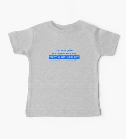 I Can Only Please One Person Baby Tee