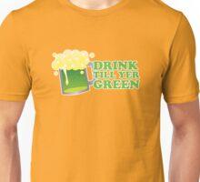 Drink Till Yer Green St Patricks Day Unisex T-Shirt