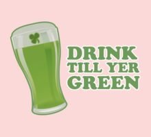 Drink Till Yer Green St Patricks Day by CarbonClothing
