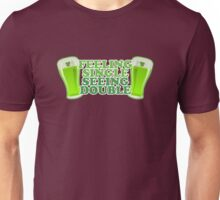 Feeling Single Seeing Double St Patrick's Day Unisex T-Shirt