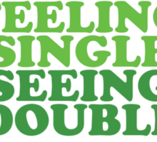 Feeling Single Seeing Double St Patrick's Day Sticker