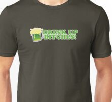 Drink Up Bitches St Patrick's Day Unisex T-Shirt