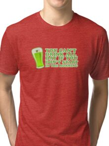 St Paddys You Can't Drink All Day If You Don't Start In The Morning Tri-blend T-Shirt