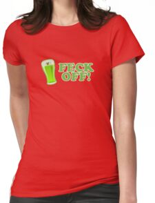 Feck Off St Patricks Day Womens Fitted T-Shirt