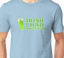 Irish I Had Another St Patricks Day Unisex T-Shirt