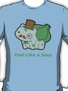 Feel Like a Sir (Bulbasaur Parody) T-Shirt