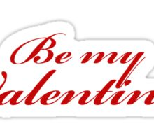 Be My Valentine? Sticker