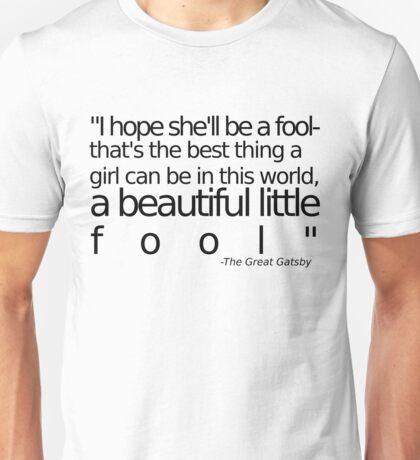 I hope she'll be a fool... T-Shirt