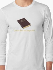 Jesus Dies on Page 681 Long Sleeve T-Shirt