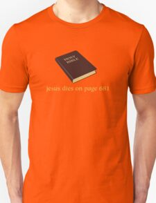 Jesus Dies on Page 681 Unisex T-Shirt