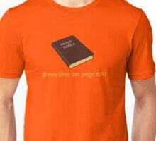Jesus Dies on Page 681 Unisex T-Shirt