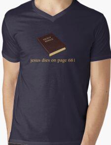 Jesus Dies on Page 681 Mens V-Neck T-Shirt