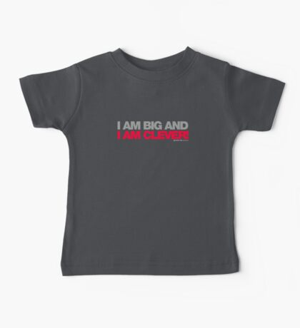 I Am Big And I Am Clever Baby Tee