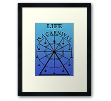Life is A Carnival Framed Print