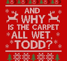 And why is the carpet all wet, Todd? by DevilChimp