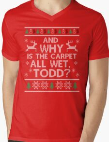 And why is the carpet all wet, Todd? Mens V-Neck T-Shirt