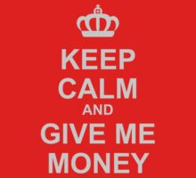 Keep Calm And Give Me Money One Piece - Short Sleeve